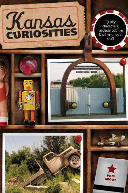 Kansas Curiosities By Grout, Pam
